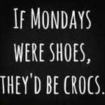 Monday crocs